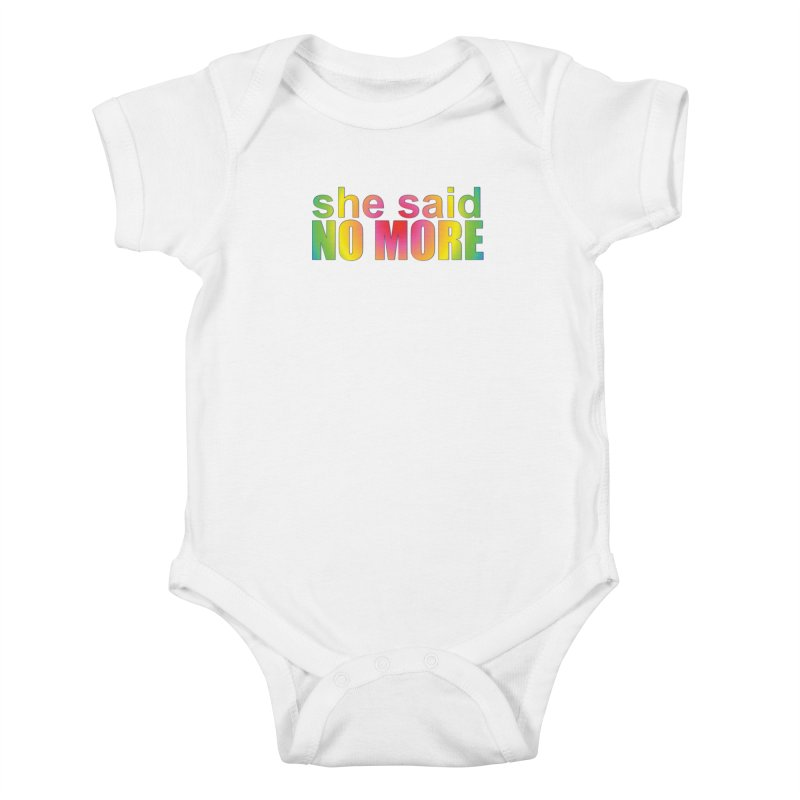 She Said No More Shirts n more Kids Baby Bodysuit by Leading Artist Shop