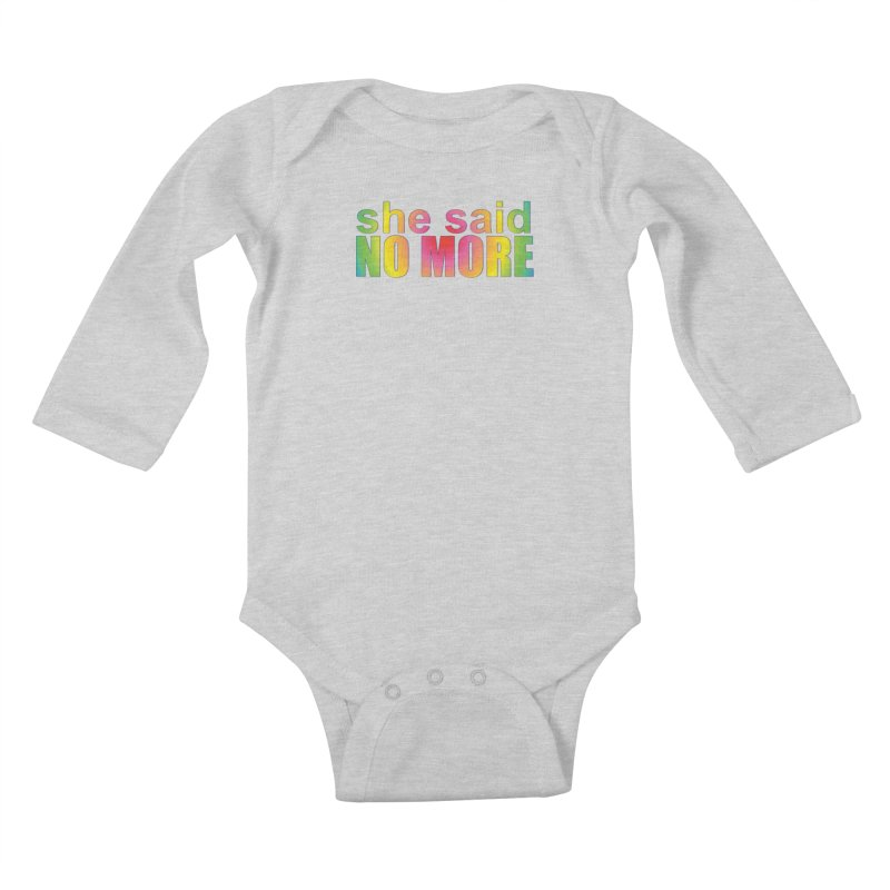 She Said No More Shirts n more Kids Baby Longsleeve Bodysuit by Leading Artist Shop