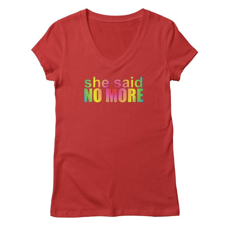 She Said No More Shirts n more Women's Regular V-Neck by Leading Artist Shop