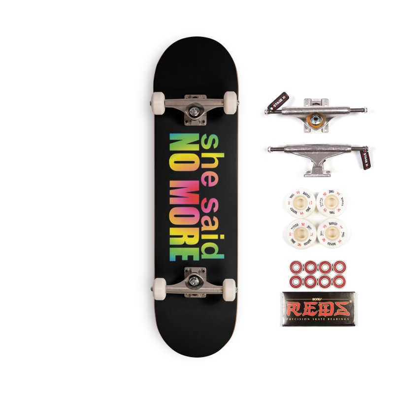 She Said No More Shirts n more Accessories Complete - Pro Skateboard by Leading Artist Shop