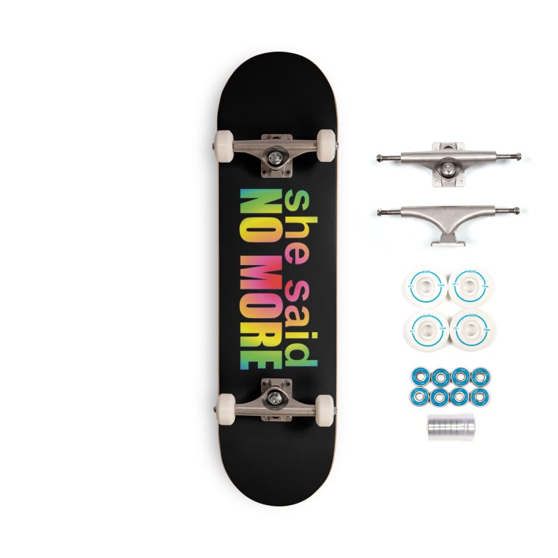She Said No More Shirts n more Accessories Complete - Basic Skateboard by Leading Artist Shop
