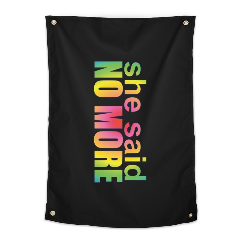 She Said No More Shirts n more Home Tapestry by Leading Artist Shop