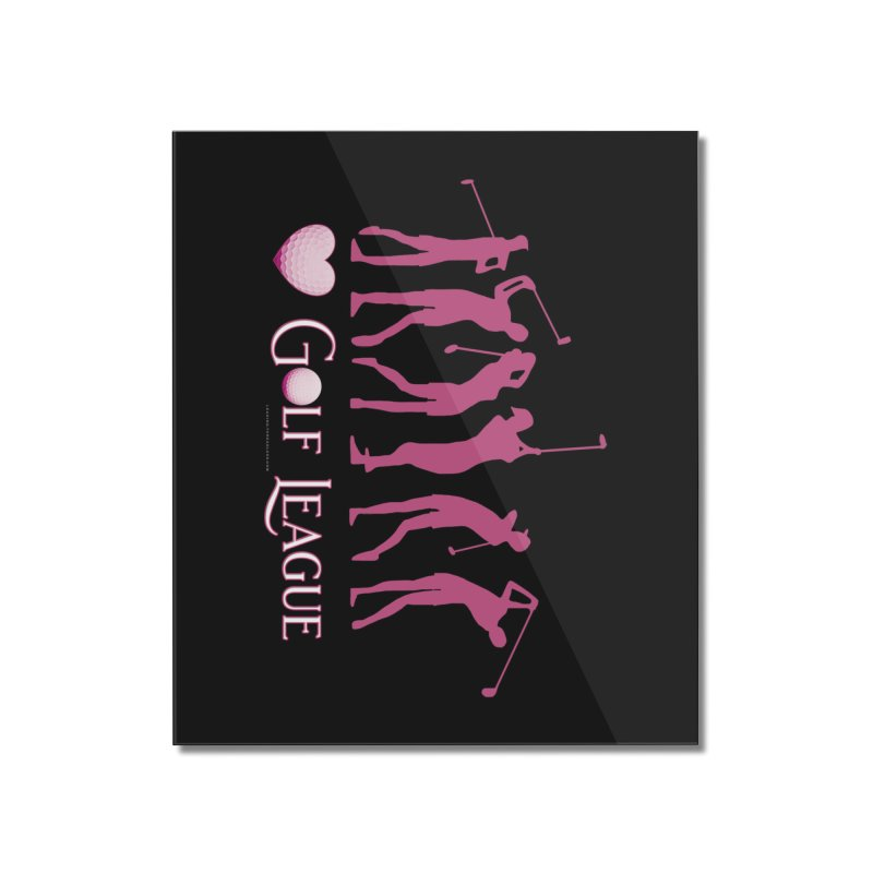 Women's Golf League Shirts n More Home Mounted Acrylic Print by Leading Artist Shop