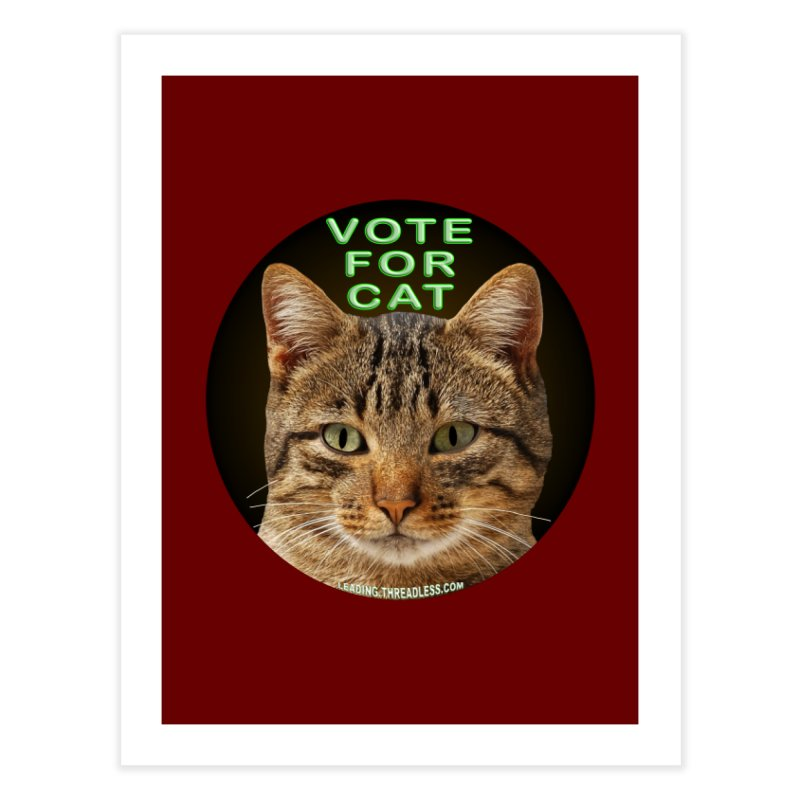 Vote For Cat Home Fine Art Print by Leading Artist Shop
