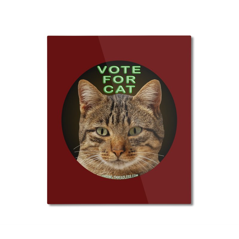 Vote For Cat Home Mounted Aluminum Print by Leading Artist Shop