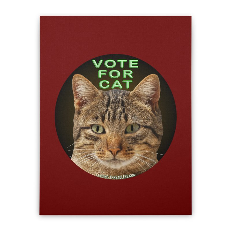 Vote For Cat Home Stretched Canvas by Leading Artist Shop