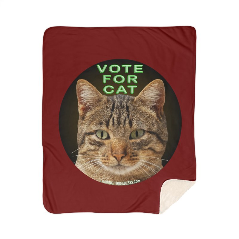 Vote For Cat Home Sherpa Blanket Blanket by Leading Artist Shop