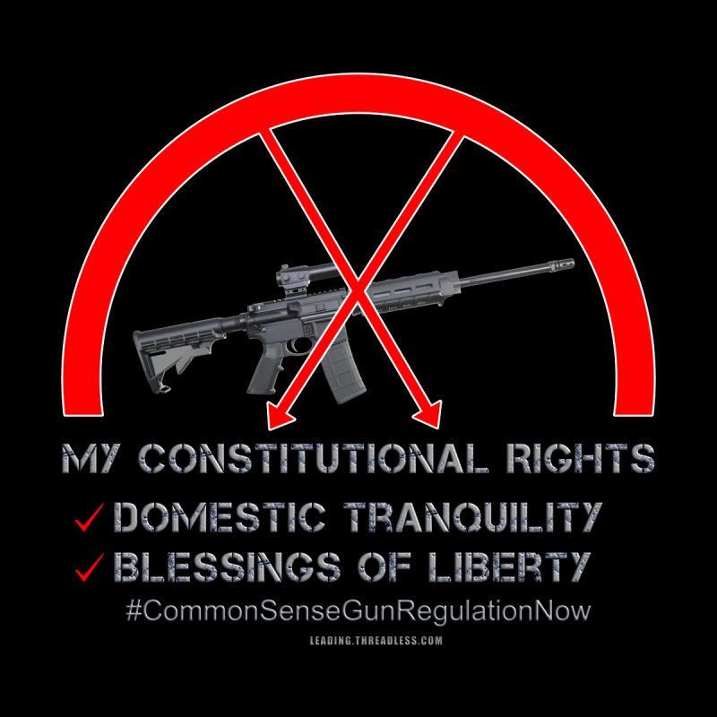 My Constitutional Rights Common Sense Gun Control by Leading Artist Shop