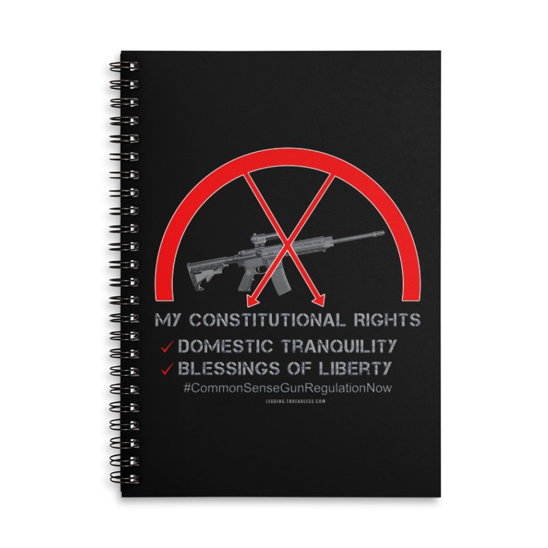 My Constitutional Rights Common Sense Gun Control Accessories Lined Spiral Notebook by Leading Artist Shop