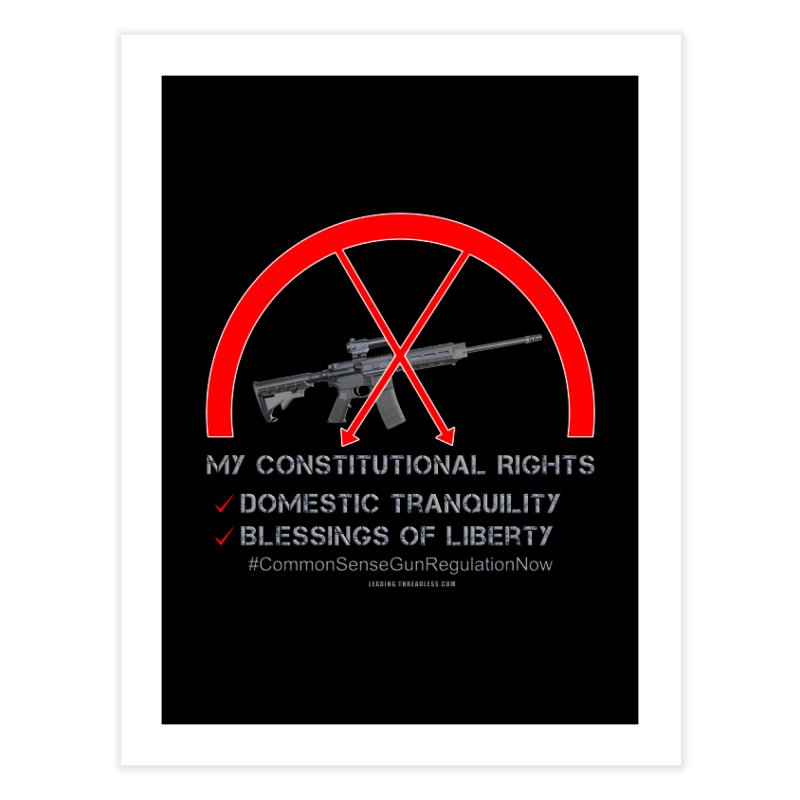 My Constitutional Rights Common Sense Gun Control Home Fine Art Print by Leading Artist Shop