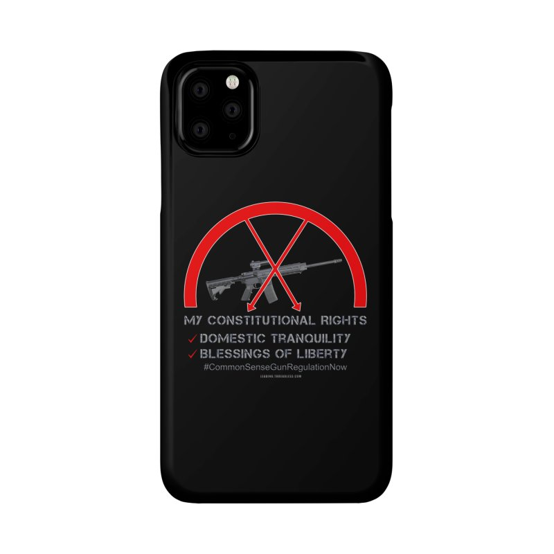 My Constitutional Rights Common Sense Gun Control Accessories Phone Case by Leading Artist Shop