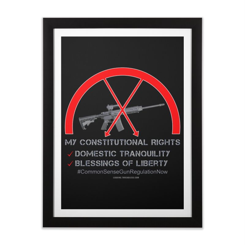My Constitutional Rights Common Sense Gun Control Home Framed Fine Art Print by Leading Artist Shop