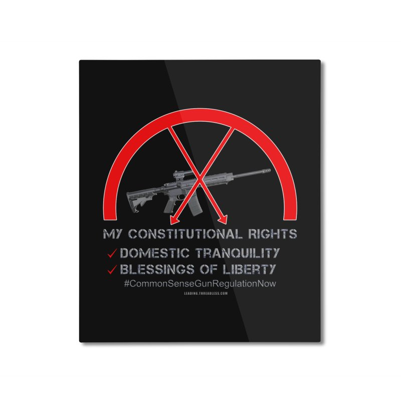 My Constitutional Rights Common Sense Gun Control Home Mounted Aluminum Print by Leading Artist Shop