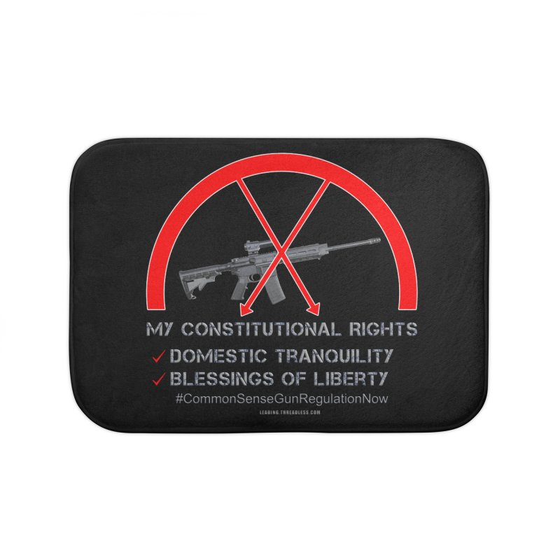 My Constitutional Rights Common Sense Gun Control Home Bath Mat by Leading Artist Shop