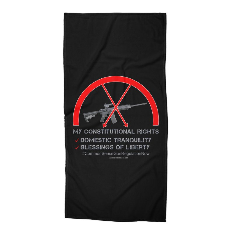 My Constitutional Rights Common Sense Gun Control Accessories Beach Towel by Leading Artist Shop