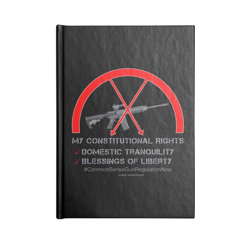 My Constitutional Rights Common Sense Gun Control Accessories Blank Journal Notebook by Leading Artist Shop