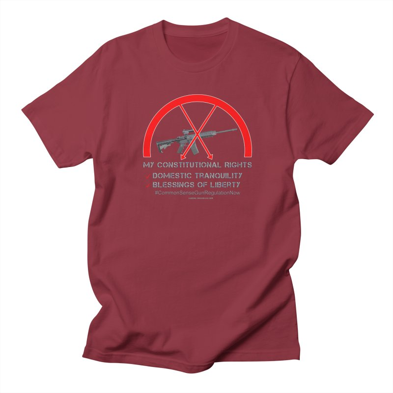 My Constitutional Rights Common Sense Gun Control Women's Regular Unisex T-Shirt by Leading Artist Shop