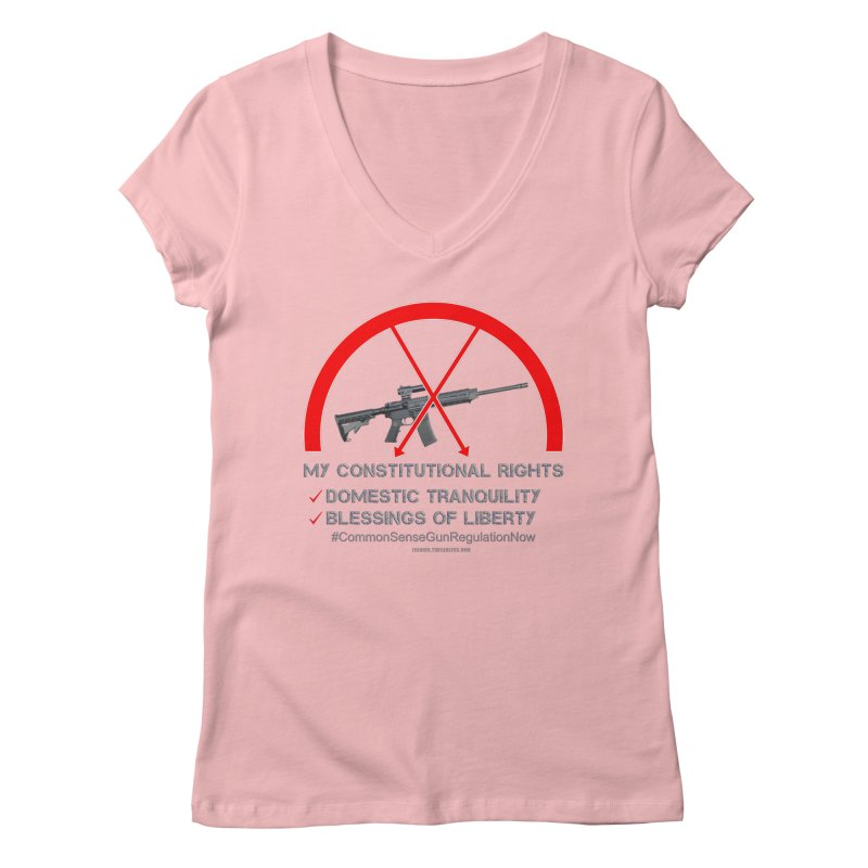My Constitutional Rights Common Sense Gun Control Women's Regular V-Neck by Leading Artist Shop