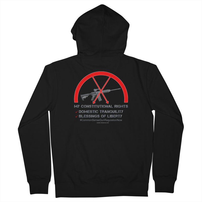 My Constitutional Rights Common Sense Gun Control Men's French Terry Zip-Up Hoody by Leading Artist Shop