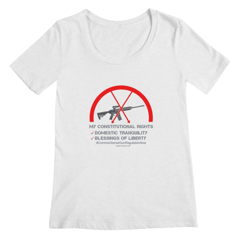 My Constitutional Rights Common Sense Gun Control Women's Regular Scoop Neck by Leading Artist Shop