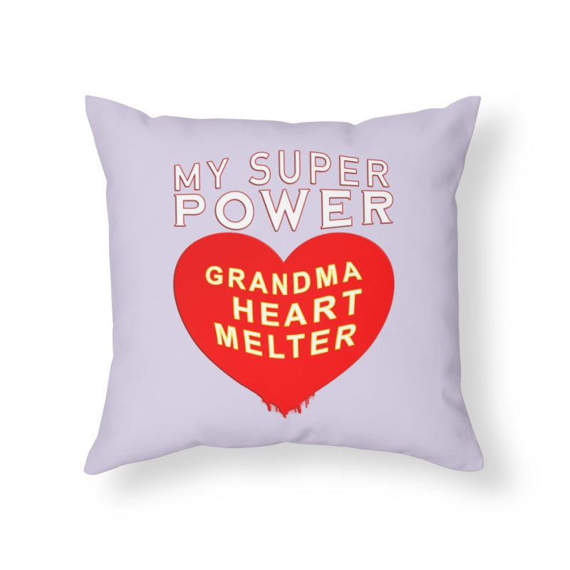 My SuperPower Grandma Heart Melter Home Throw Pillow by Leading Artist Shop