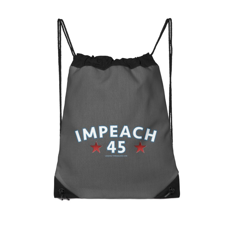Impeach 45 Accessories Drawstring Bag Bag by Leading Artist Shop