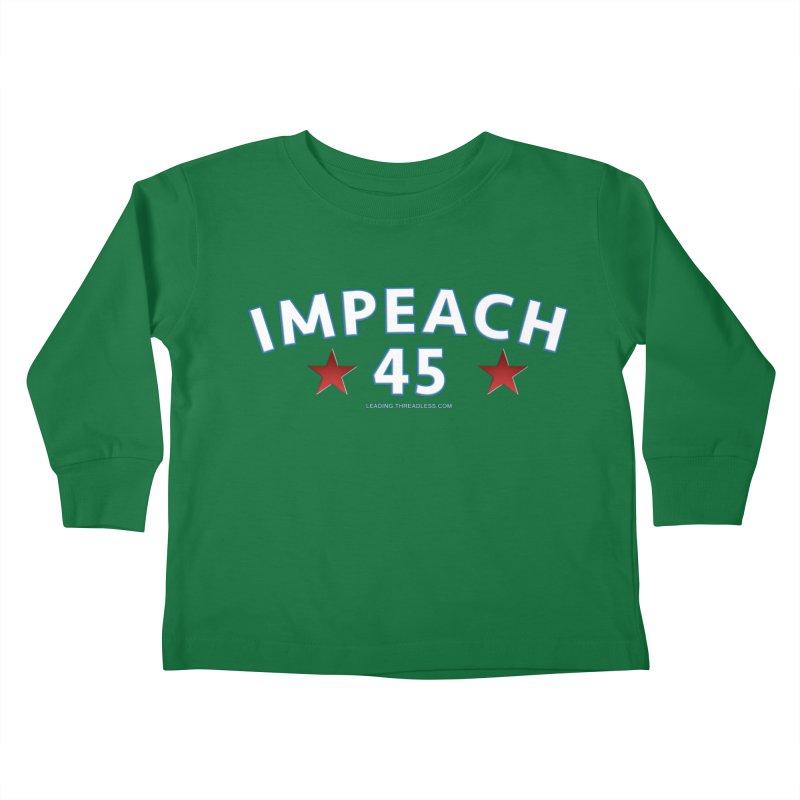 Impeach 45 Kids Toddler Longsleeve T-Shirt by Leading Artist Shop