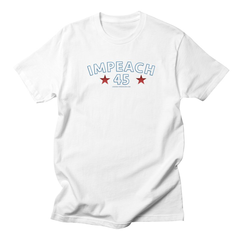 Impeach 45 Men's Regular T-Shirt by Leading Artist Shop