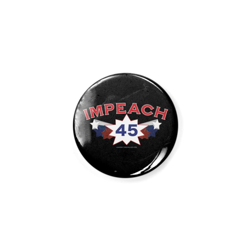 Impeach 45 With Stars Accessories Button by Leading Artist Shop