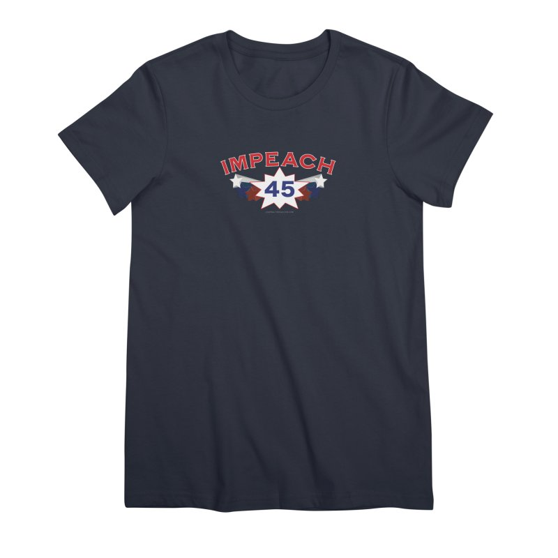 Impeach 45 With Stars Women's Premium T-Shirt by Leading Artist Shop