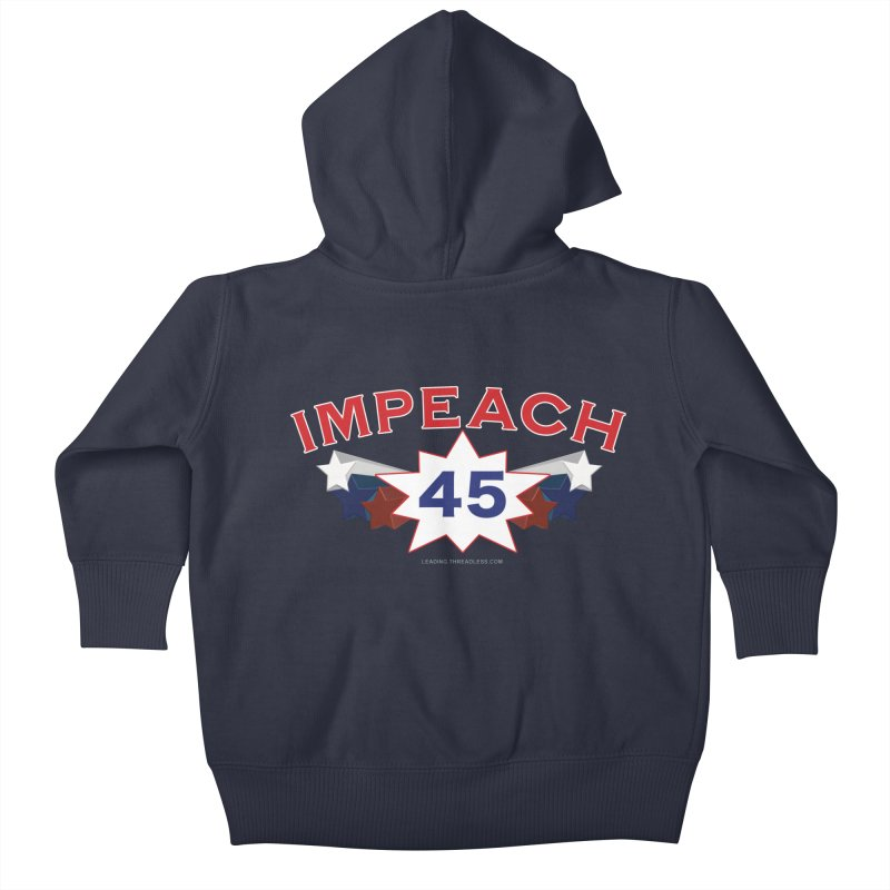 Impeach 45 With Stars Kids Baby Zip-Up Hoody by Leading Artist Shop