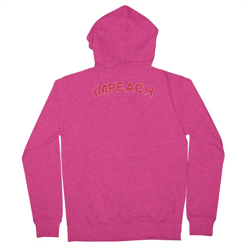 Impeach Shirts Phone Cases n More Women's French Terry Zip-Up Hoody by Leading Artist Shop