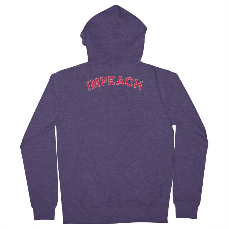 Impeach Shirts Phone Cases n More Men's French Terry Zip-Up Hoody by Leading Artist Shop