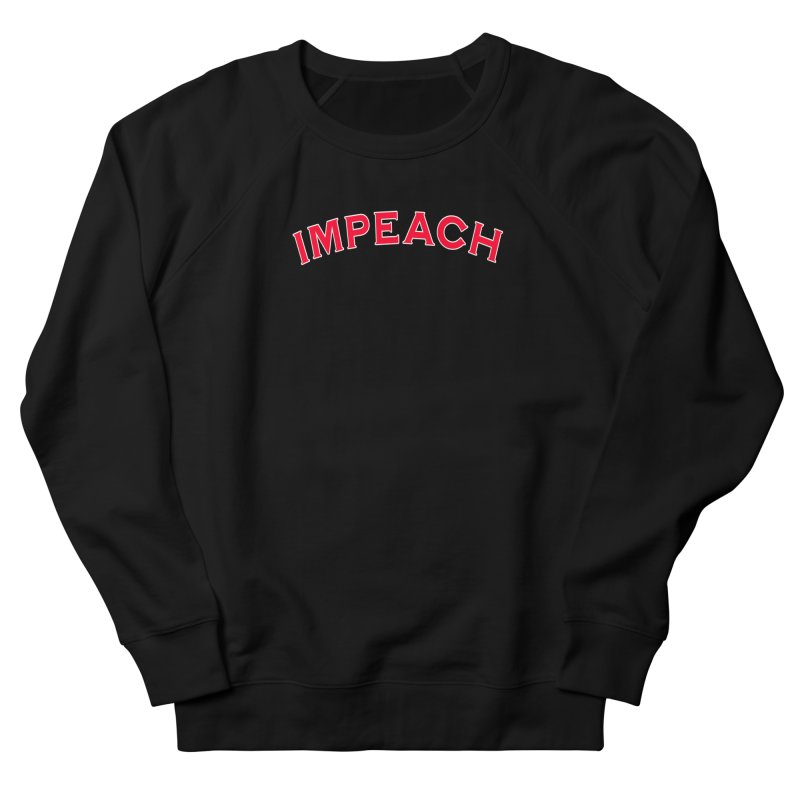 Impeach Shirts Phone Cases n More Men's French Terry Sweatshirt by Leading Artist Shop