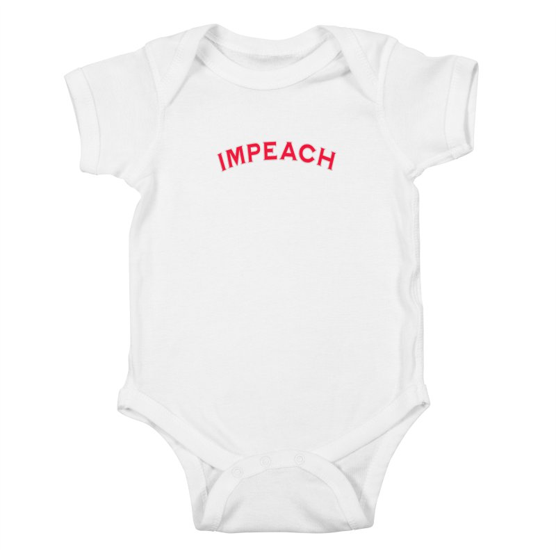 Impeach Shirts Phone Cases n More Kids Baby Bodysuit by Leading Artist Shop