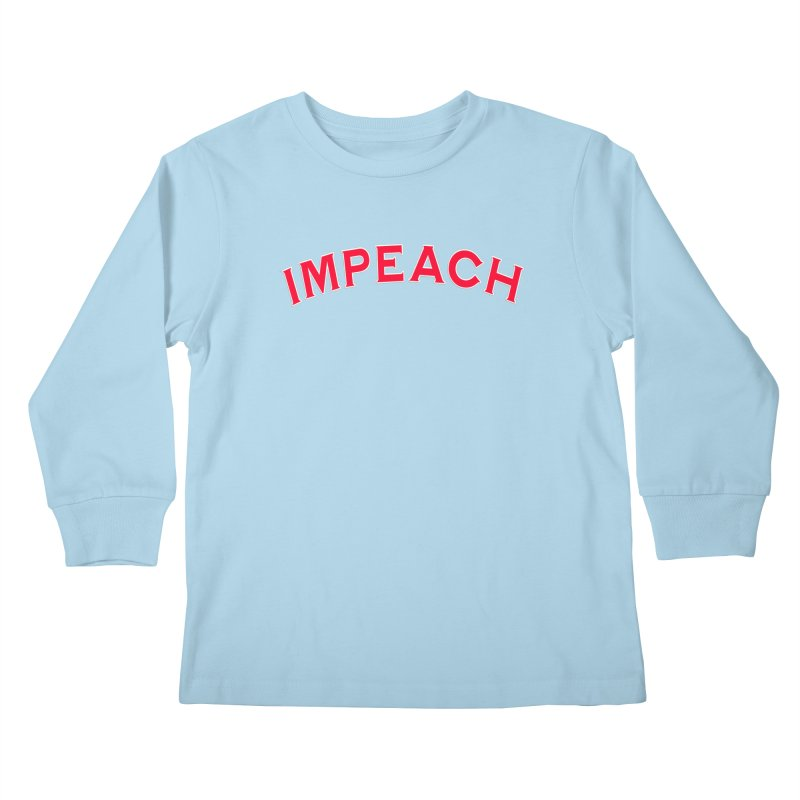 Impeach Shirts Phone Cases n More Kids Longsleeve T-Shirt by Leading Artist Shop