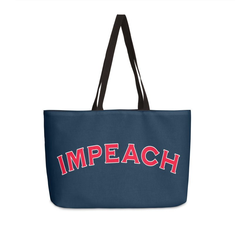 Impeach Shirts Phone Cases n More Accessories Weekender Bag Bag by Leading Artist Shop