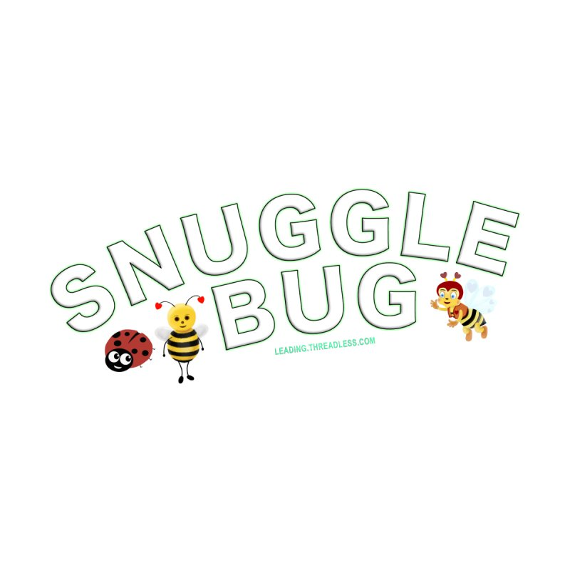 Snuggle Bug Onesie Shirts n More by Leading Artist Shop