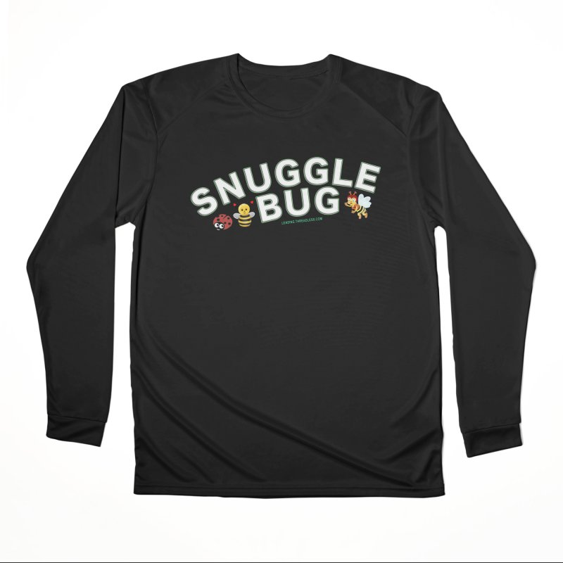 Snuggle Bug Onesie Shirts n More Women's Performance Unisex Longsleeve T-Shirt by Leading Artist Shop