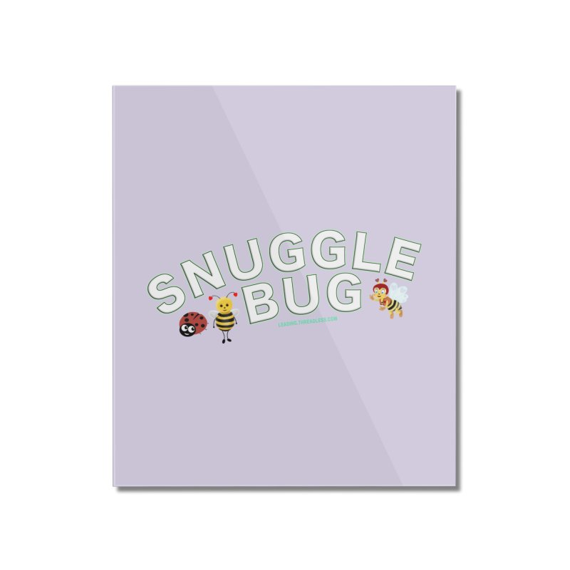Snuggle Bug Onesie Shirts n More Home Mounted Acrylic Print by Leading Artist Shop