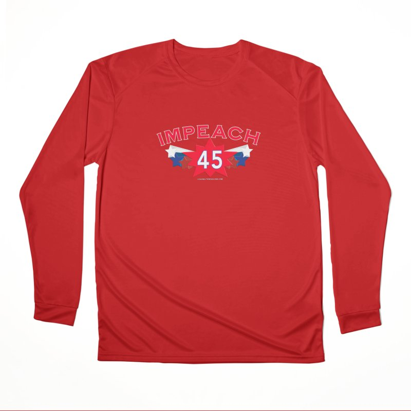 Impeach 45 Shirts Red White Blue Women's Performance Unisex Longsleeve T-Shirt by Leading Artist Shop