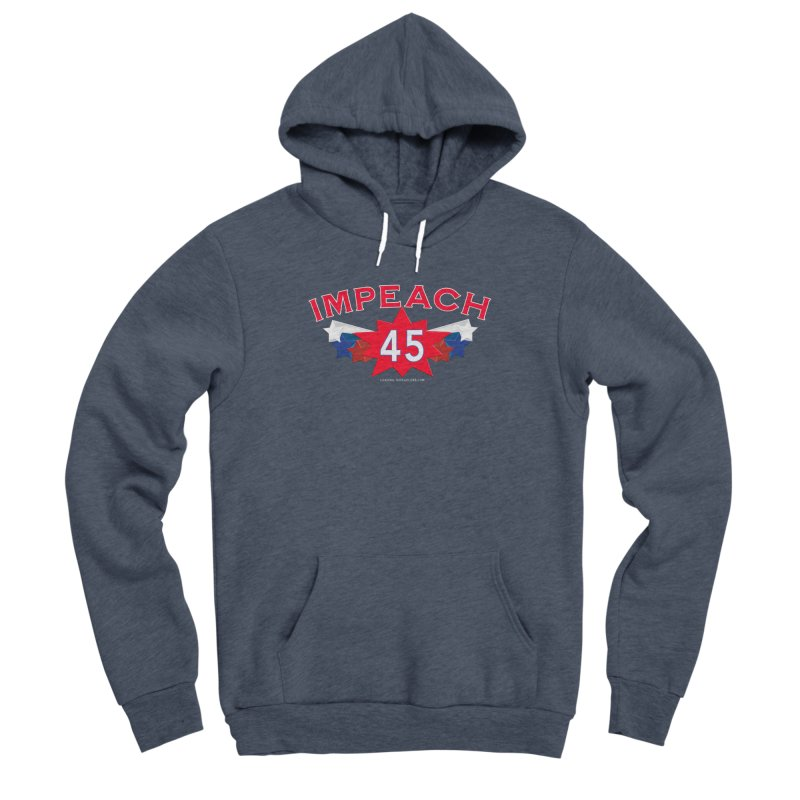Impeach 45 Shirts Red White Blue Women's Sponge Fleece Pullover Hoody by Leading Artist Shop