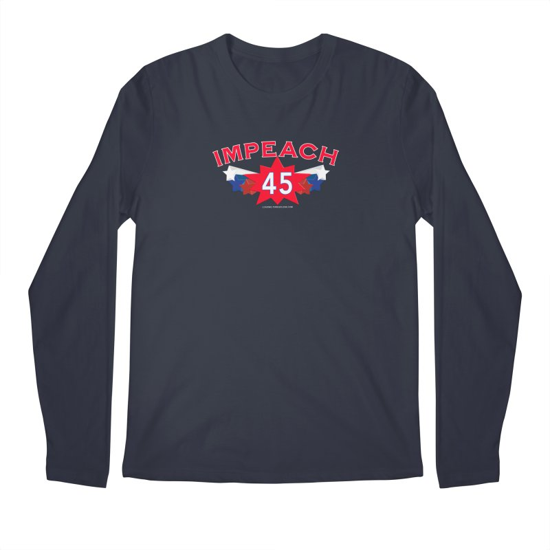 Impeach 45 Shirts Red White Blue Men's Regular Longsleeve T-Shirt by Leading Artist Shop