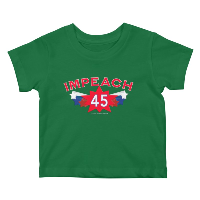Impeach 45 Shirts Red White Blue Kids Baby T-Shirt by Leading Artist Shop