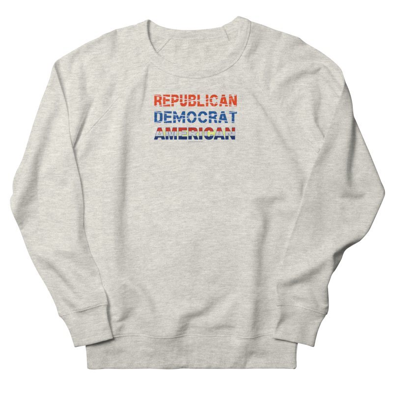 Republican Democrat American Shirts Women's French Terry Sweatshirt by Leading Artist Shop