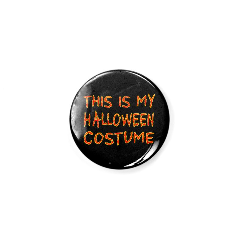 This Is My Halloween Costume Shirt Accessories Button by Leading Artist Shop