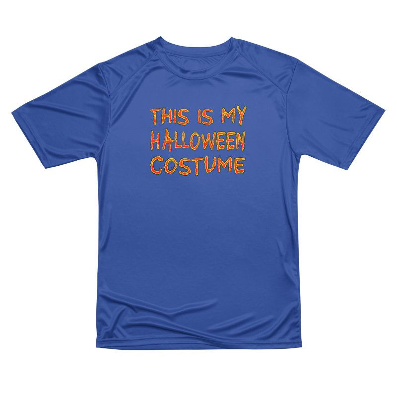 This Is My Halloween Costume Shirt Women's Performance Unisex T-Shirt by Leading Artist Shop