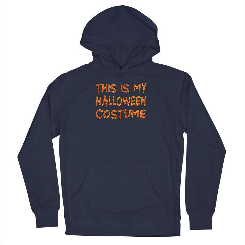 This Is My Halloween Costume Shirt Women's French Terry Pullover Hoody by Leading Artist Shop