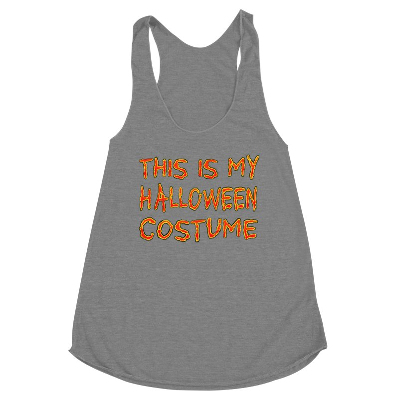 This Is My Halloween Costume Shirt Women's Racerback Triblend Tank by Leading Artist Shop