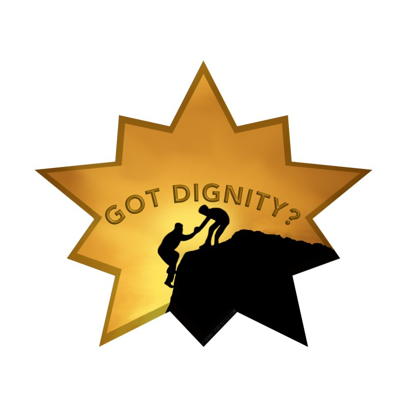 Got Dignity Shirts n More by Leading Artist Shop